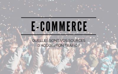E-commerce : Quelles sont vos sources de trafic ?