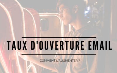 Comment augmenter son taux d'ouverture d'email marketing ?